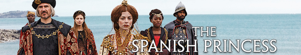 The Spanish Princess Movie Banner