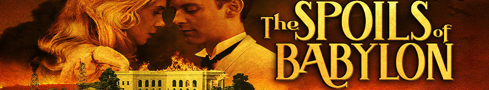The Spoils Of Babylon Movie Banner