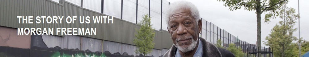 The Story of Us with Morgan Freeman Movie Banner