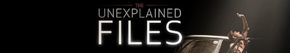 The Unexplained Files Movie Banner