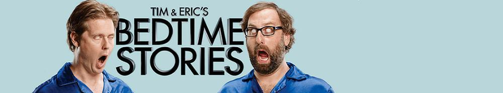 Tim and Eric's Bedtime Stories Movie Banner