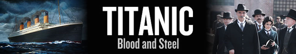 Titanic: Blood and Steel (IT) Movie Banner