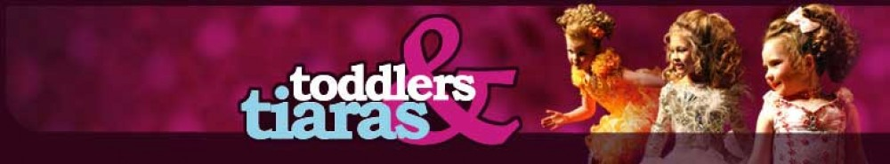 Toddlers and Tiaras Movie Banner