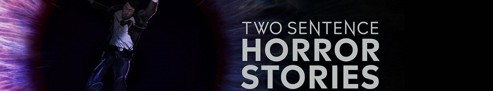 Two Sentence Horror Stories Movie Banner