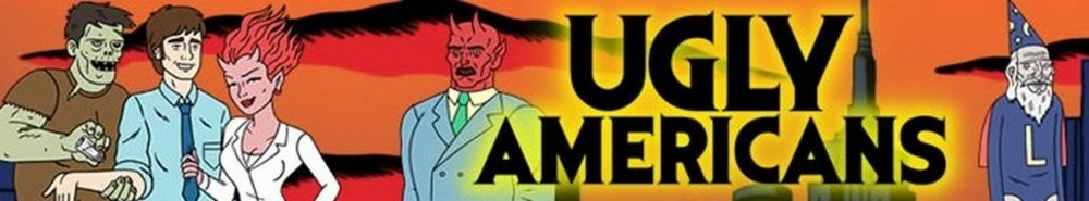 Ugly Americans Movie Banner