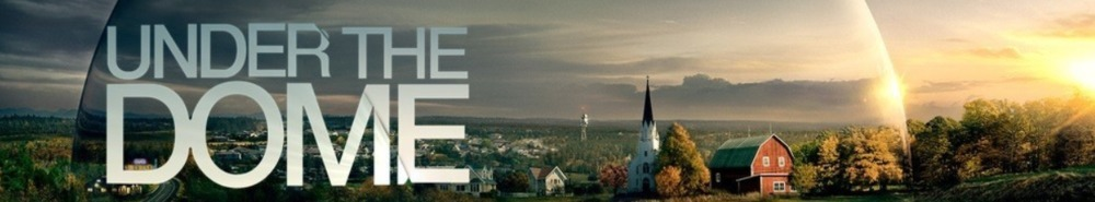 Under the Dome Movie Banner
