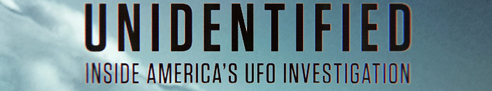 Unidentified: Inside America's UFO Investigation Movie Banner