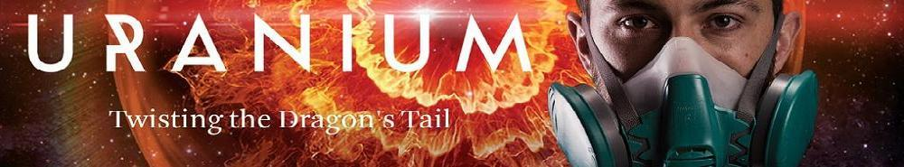 Uranium: Twisting The Dragon's Tail Movie Banner