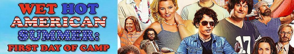 Wet Hot American Summer: First Day of Camp Movie Banner