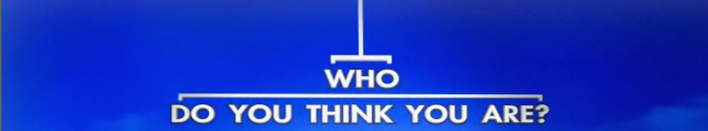 Who Do You Think You Are? (UK) Movie Banner