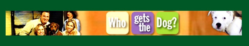 Who Gets the Dog? Movie Banner