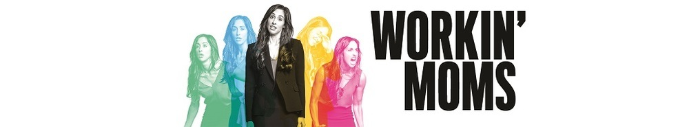 Workin' Moms Movie Banner