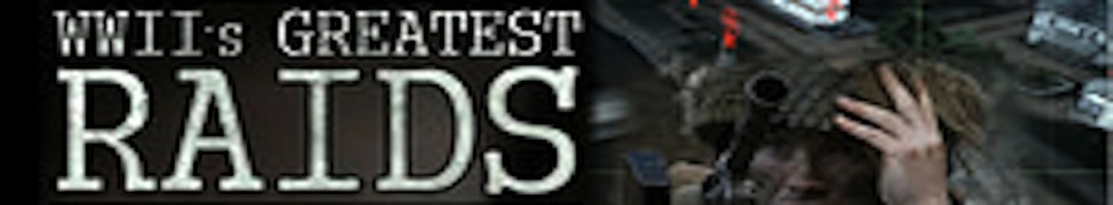 WWII Greatest Raids (UK) Movie Banner