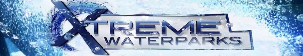 Xtreme Waterparks Movie Banner