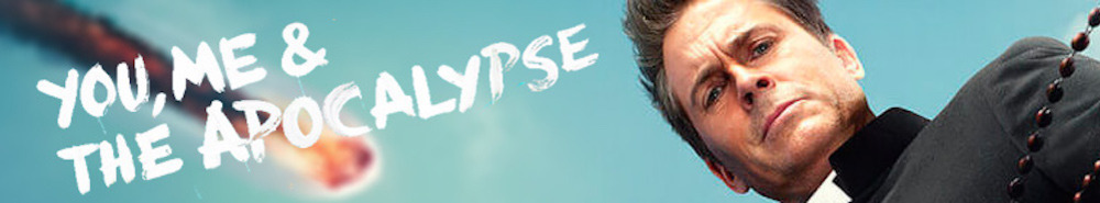 You, Me and The Apocalypse Movie Banner