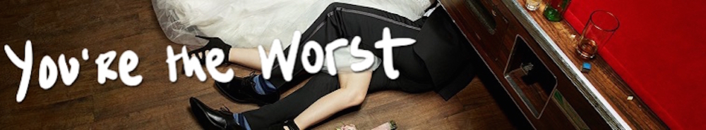 You're the Worst Movie Banner