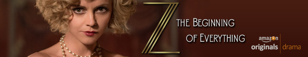 Z: The Beginning of Everything Movie Banner