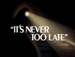 01x06 - It's Never Too Late