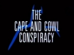 01x25 - The Cape And Cowl Conspiracy
