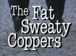 01x01 - (The Fat Sweaty Coppers)