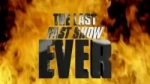 - The Last Fast Show Ever