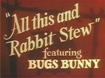 01x04 - BUGS BUNNY - All This and Rabbit Stew