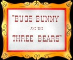 26x03 - THE 3 BEARS - Bugs Bunny and the 3 Bears
