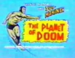 01x55 - The Planet Of Doom / To Test A Prince / To Save A Planet