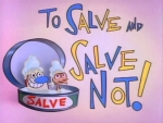 03x01 - To Salve and Not to Salve / A Yard Too Far