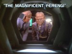 06x10 - The Magnificent Ferengi