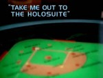 07x04 - Take Me Out to the Holosuite