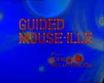 03x40 - Guided Mouse-Ille Or Science On A Wet Afternoon