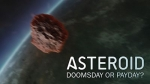 40x24 - Asteroid: Doomsday or Payday?