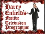 - Harry Enfield's Festive Television Programme