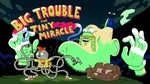 02x20 - Big Trouble for Tiny Miracle
