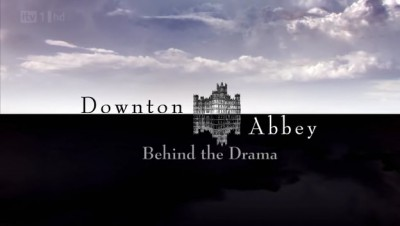 Downton Abbey (UK) - 02x00 Behind the Drama