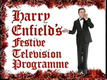 Harry Enfield and Chums (UK) -  Harry Enfield's Festive Television Programme