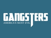 Gangsters: America's Most Evil tv show photo