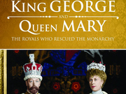 King George and Queen Mary: The Royals Who Rescued The Monarchy (UK) TV Series
