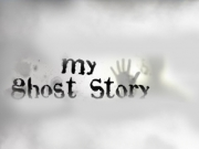 My Ghost Story TV Series