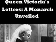 Queen Victoria's Letters: A Monarch Unveiled (UK) TV Series