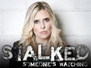 Stalked: Someone's Watching TV Series