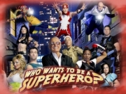 Who Wants to Be a Superhero? TV Series