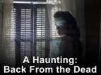 A Haunting: Back from the Dead TV Show