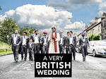A Very British Wedding (UK) TV Show