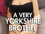 A Very Yorkshire Brothel TV Show