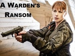 A Warden's Ransom TV Show