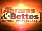 Abrams & Bettes: Beyond The Forecast TV Show