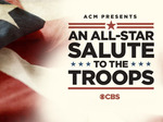 ACM Presents: An All Star Salute To The Troops TV Show