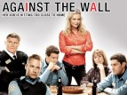 Against the Wall TV Show